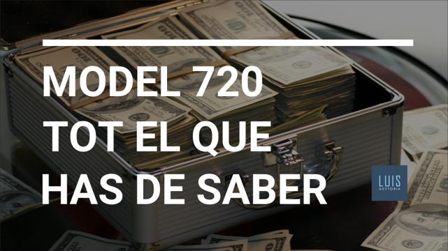 Model 720 tot el que has de saber