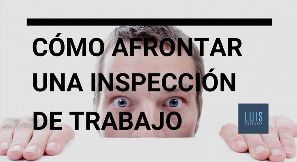 cómo afrontar una inspección de trabajo