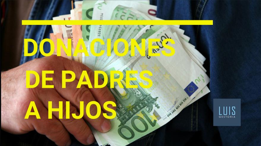 Donaciones De Padres A Hijos Gestoría Luis Mataró Asesoría