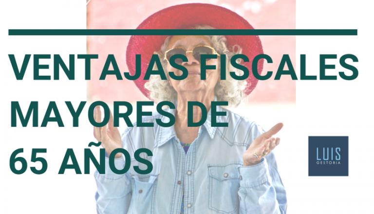 Ventajas fiscales mayores de 65 años