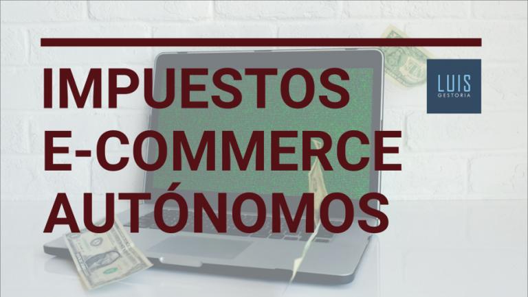 Impuestos de un ecommerce como autónomo
